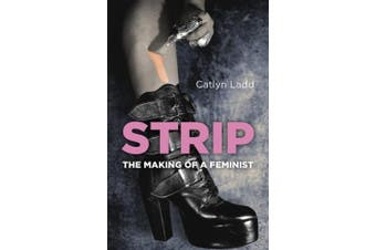 Strip: The Making of a Feminist