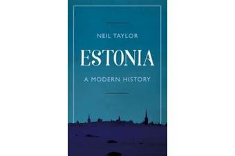 Estonia: A Modern History