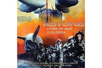 Dazed & Confused: A Stoned-Out Salute to Led Zeppelin [Digipak]
