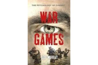 War Games: The Psychology of Combat