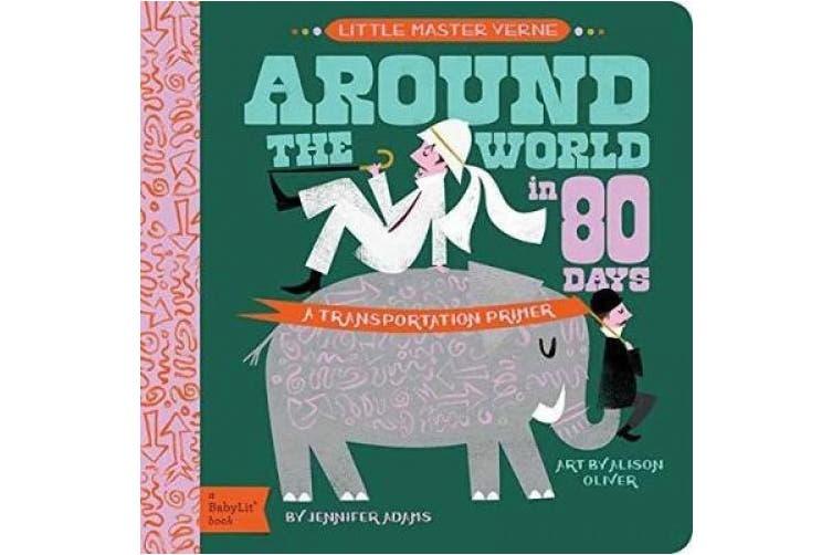 Little Master Verne: Around the World in 80 Days: A BabyLit Transportation Primer [Board book]