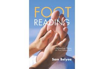 Foot Reading: A Reflexology Primer on Foot Assessment