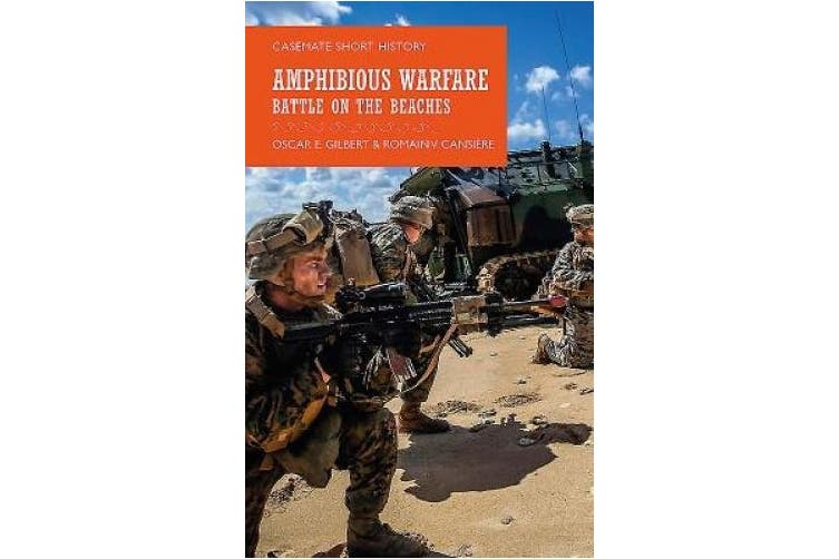 Amphibious Warfare: Battle on the Beaches (Casemate Short History)
