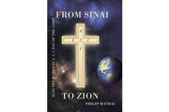 From Sinai to Zion: Also the World in 4, 2, 1 Day of the Lord