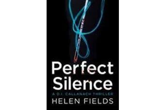 Perfect Silence (A DI Callanach Thriller, Book 4) (A DI Callanach Thriller)