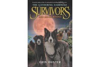 Survivors: The Gathering Darkness #4: Red Moon Rising (Survivors: The Gathering Darkness)