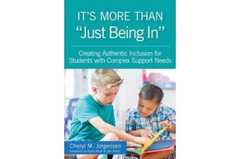 "It's More Than ""just Being In"": : Creating Authentic Inclusion for Students with Complex Support Needs"