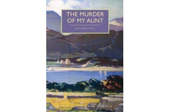 The Murder of My Aunt (British Library Crime Classics)