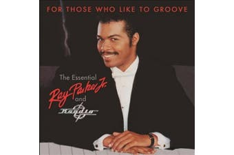 For Those Who Like to Groove: Essential Ray Parker Jr & Raydio: 40thAnniversary Collection