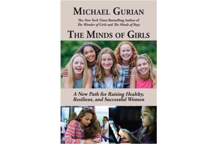 The Minds of Girls: A New Path for Raising Healthy, Resilient, and Successful Women