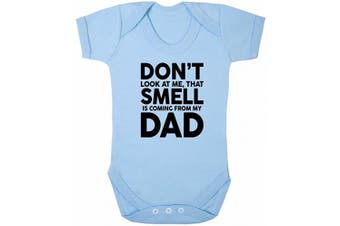 (12-18 Months, Sky Blue) - ART HUSTLE Don't Look at Me That Smell is Coming from My Dad Baby Boy Girl Unisex Short Sleeve Bodysuit