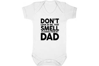 (18-24 Months, White) - ART HUSTLE Don't Look at Me That Smell is Coming from My Dad Baby Boy Girl Unisex Short Sleeve Bodysuit