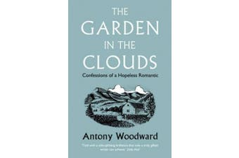 The Garden in the Clouds: Confessions of a Hopeless Romantic