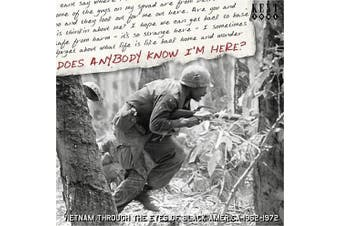 Does Anybody Know I'm Here? Vietnam Through the Eyes of Black America 1962-1972