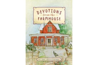 Devotions from the Farmhouse: A 60-Day Devotional