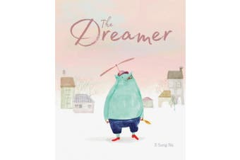 The Dreamer: (inspirational Story, Picture Book for Children, Books about Perseverance)