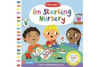I'm Starting Nursery: Helping Children Start Nursery (Big Steps) [Board book]