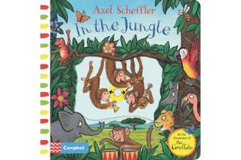 Axel Scheffler In the Jungle: A push, pull, slide book [Board book]