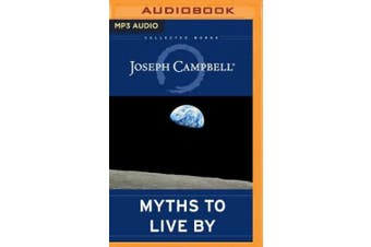 Myths to Live by (Collected Works of Joseph Campbell) [Audio]