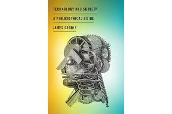 Technology and Society: A Philosophical Guide