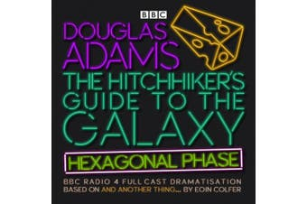 The Hitchhiker's Guide to the Galaxy: Hexagonal Phase: And Another Thing... [Audio]