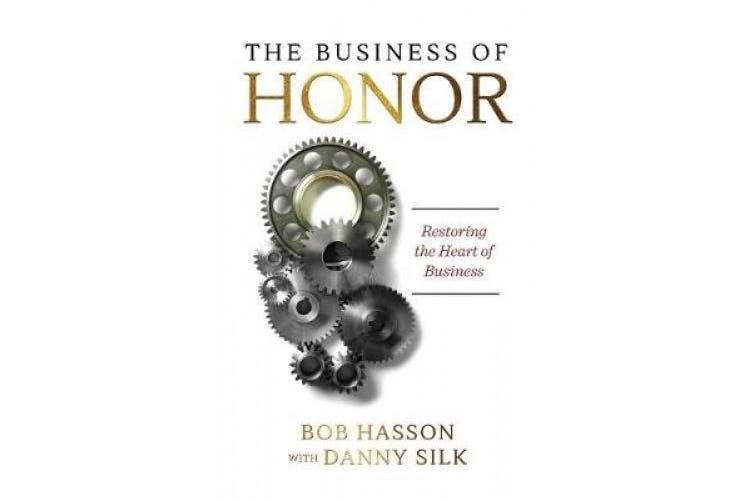 The Business of Honor: Restoring the Heart of Business