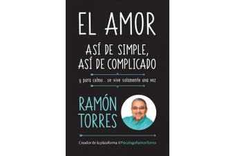 El Amor, Así de Simple, Así de Complicado: Y Para Colmo, Solo Se Vive Una Vez / Love, Just That Easy, Just That Complicated [Spanish]