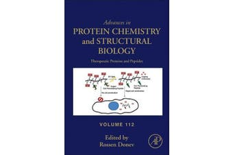 Therapeutic Proteins and Peptides: Volume 112 (Advances in Protein Chemistry and Structural Biology)