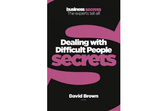 Dealing With Difficult People (Collins Business Secrets) (Collins Business Secrets)