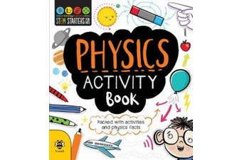Physics Activity Book (STEM Starters for Kids)