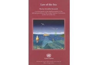 Marine Scientific Research: A Revised Guide to The Implementation of the Relevant Provisions of the United Nations Convention on the Law of the Sea