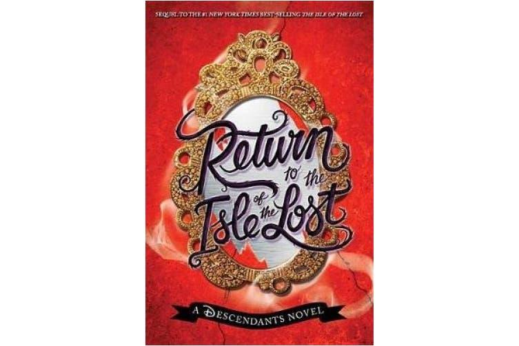 Return to the Isle of the Lost: A Descendants Novel (Descendants)