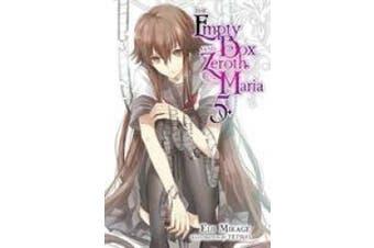 The Empty Box and Zeroth Maria, Vol. 5 (light novel)