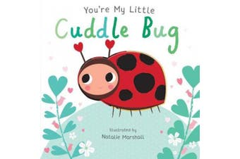 You're My Little Cuddle Bug (You're My Little...) [Board book]