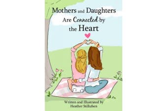 Mothers and Daughters Are Connected by the Heart