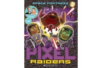 Pixel Raiders #4: Space Fortress (Pixel Raiders)