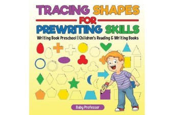Tracing Shapes for Prewriting Skills: Writing Book Preschool - Children's Reading & Writing Books