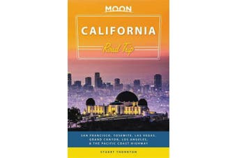 Moon California Road Trip (Third Edition): San Francisco, Yosemite, Las Vegas, Grand Canyon, Los Angeles & the Pacific Coast