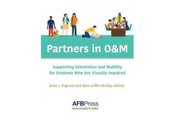 Partners in O&m: Supporting Orientation and Mobility for Students Who Are Visually Impaired