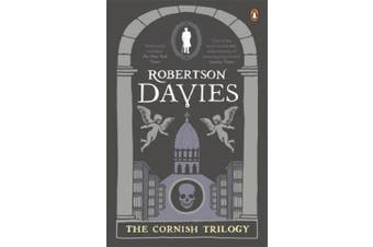 The Cornish Trilogy: What's Bred in the Bone; The Rebel Angels; The Lyre of Orpheus