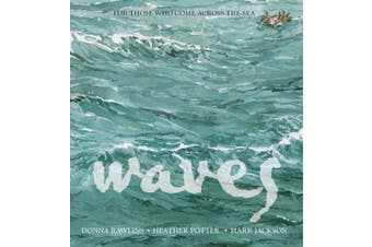 Waves: For Those Who Come Across the Sea
