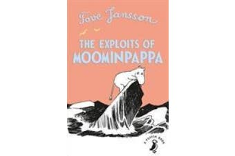 The Exploits of Moominpappa (Moomins Fiction)