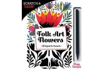 Scratch & Create Folk Art Flowers: 20 Original Art Postcards (Scratch & Create)