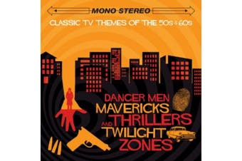 Danger Men, Mavericks, Thrillers and Twilight Zones: Classic TV Themes of the 50s & 60s