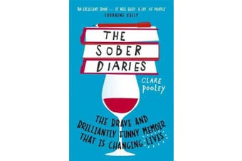 The Sober Diaries: How One Woman Stopped Drinking and Started Living