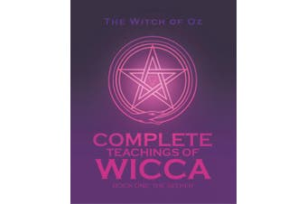 Complete Teachings of Wicca: Book One: The Seeker