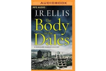 The Body in the Dales (Yorkshire Murder Mystery) [Audio]
