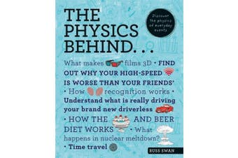 The Physics Behind... (The Behind... series)