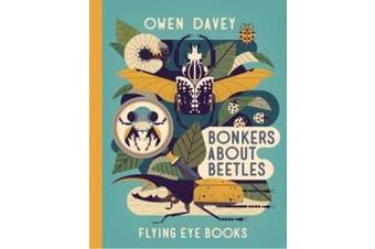Bonkers about Beetles (Owen Davey Animals Series)