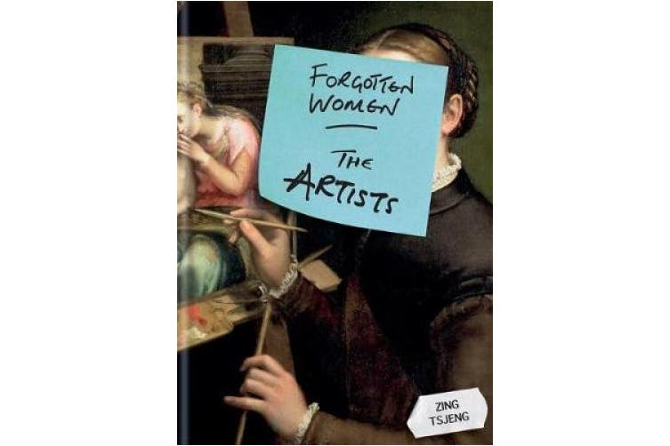 Forgotten Women: The Artists (Forgotten Women)